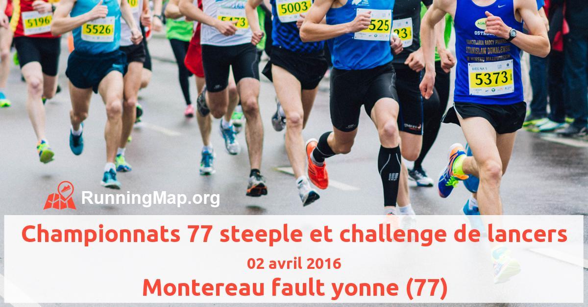Championnats 77 steeple et challenge de lancers