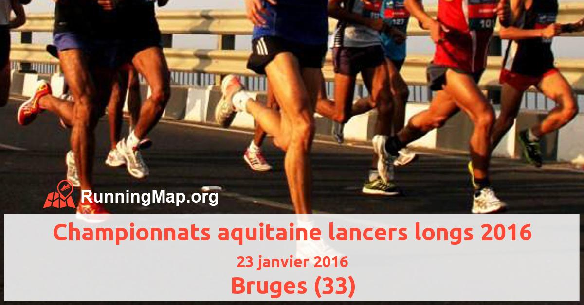 Championnats aquitaine lancers longs 2016
