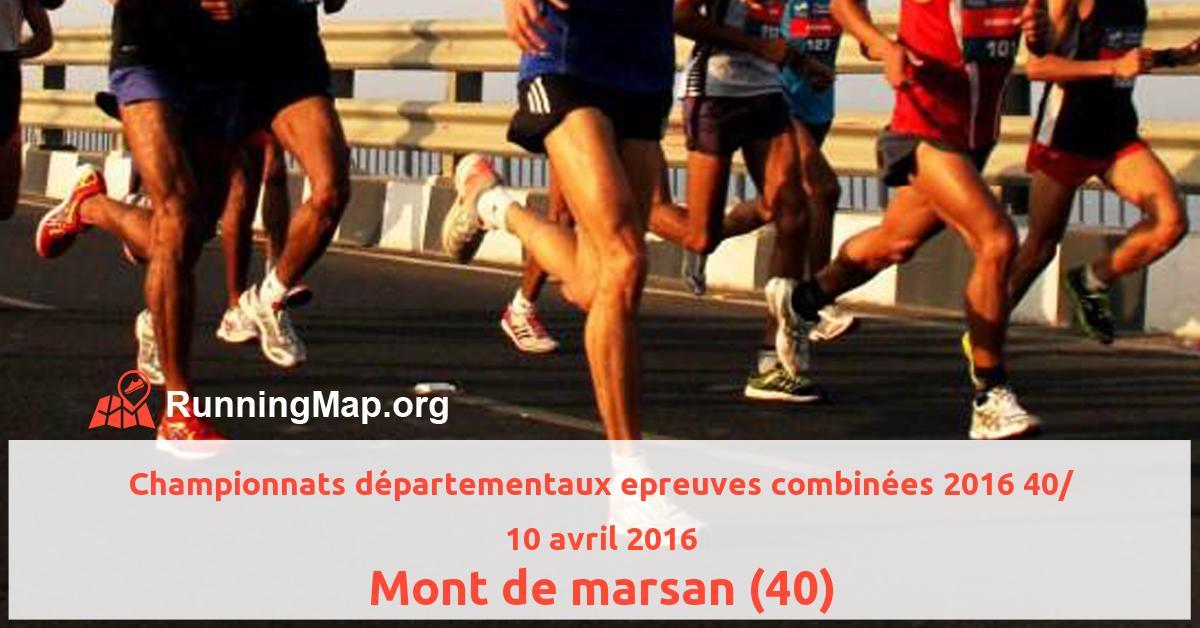 Championnats départementaux epreuves combinées 2016 40/