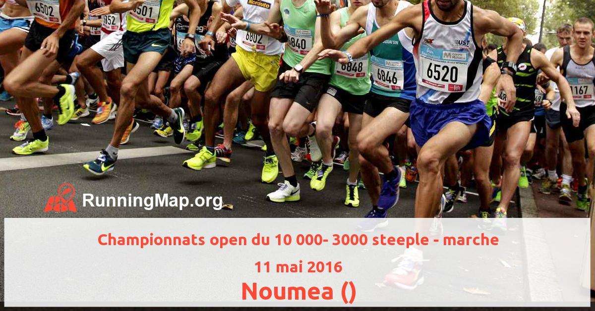 Championnats open du 10 000- 3000 steeple - marche