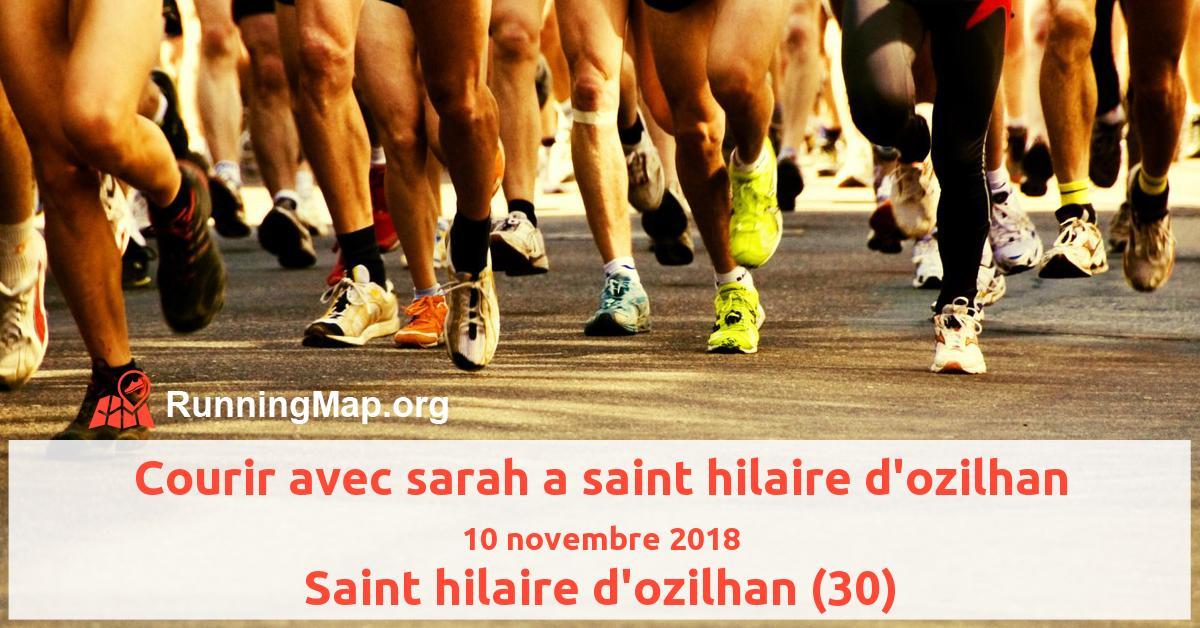 Courir avec sarah a saint hilaire d'ozilhan