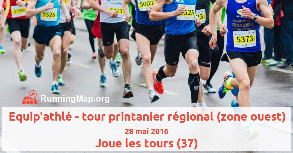 Equip'athlé - tour printanier régional (zone ouest)