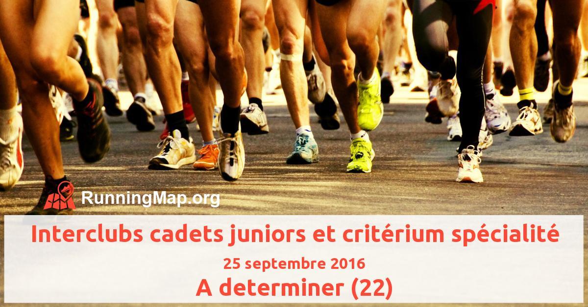 Interclubs cadets juniors et critérium spécialité