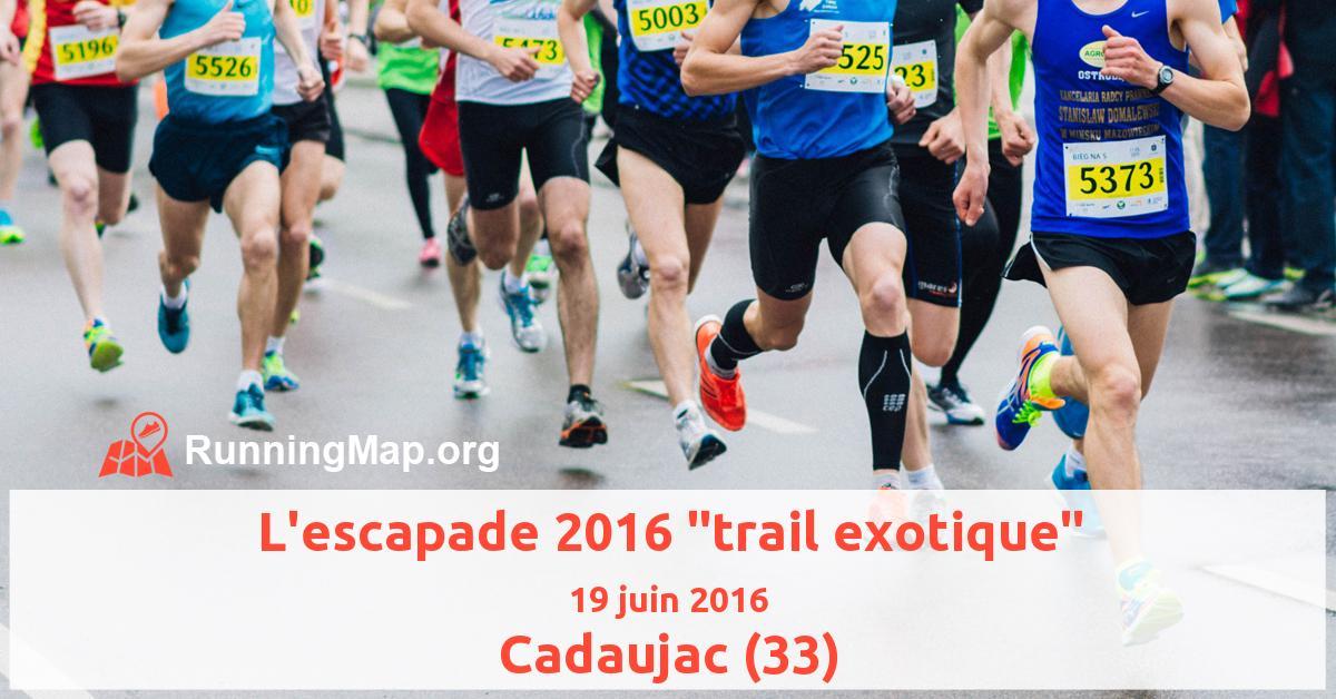 L'escapade 2016 trail exotique