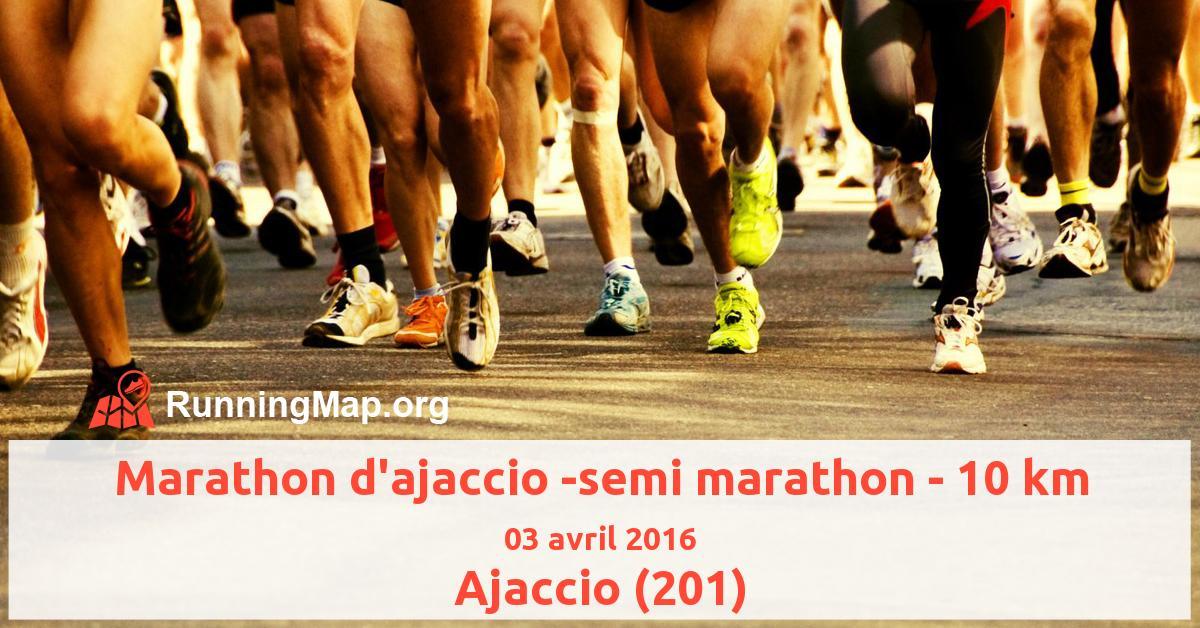Marathon d'ajaccio -semi marathon - 10 km