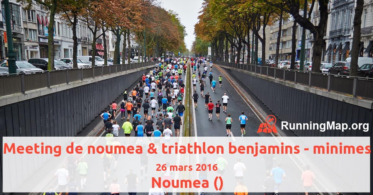 Meeting de noumea & triathlon benjamins - minimes