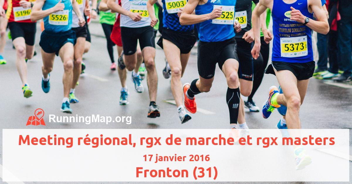 Meeting régional, rgx de marche et rgx masters