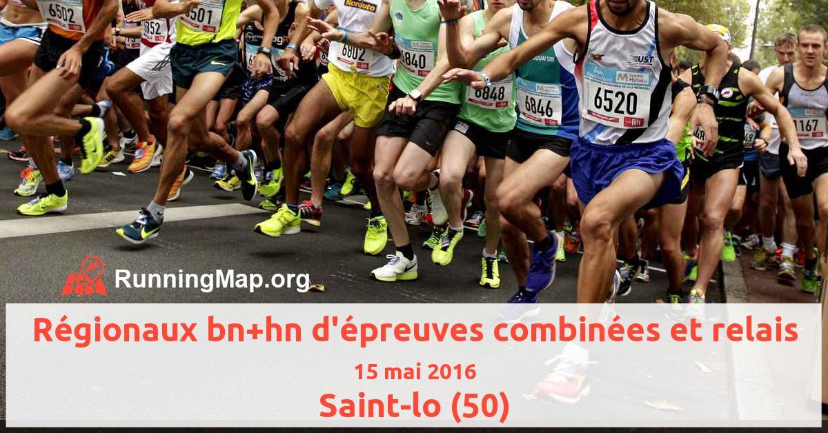 Régionaux bn+hn d'épreuves combinées et relais