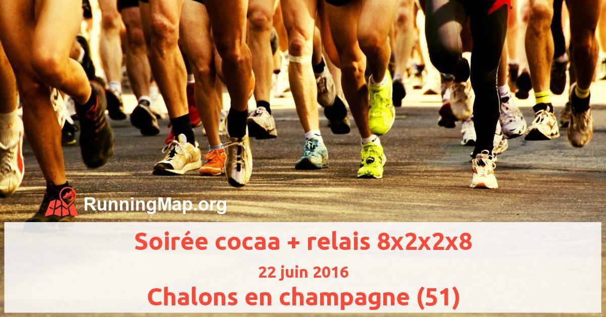 Soirée cocaa + relais 8x2x2x8