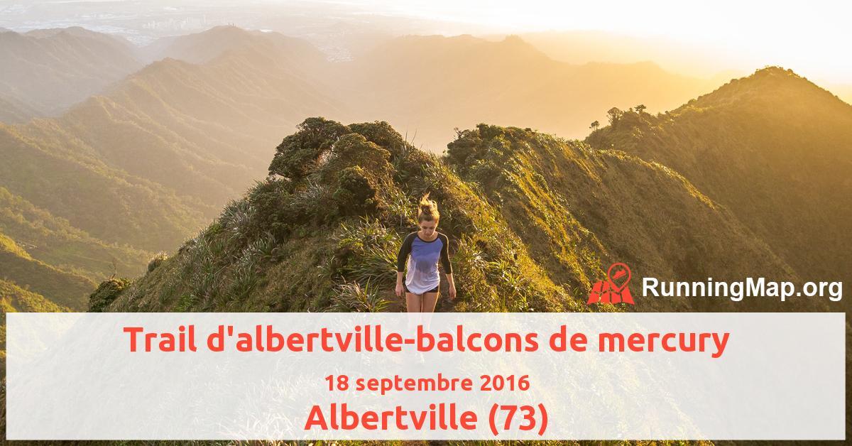 Trail d'albertville-balcons de mercury