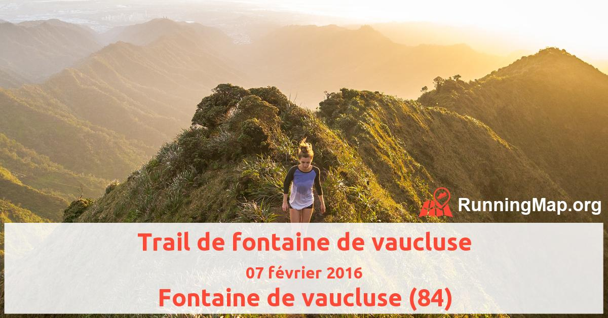 Trail de fontaine de vaucluse