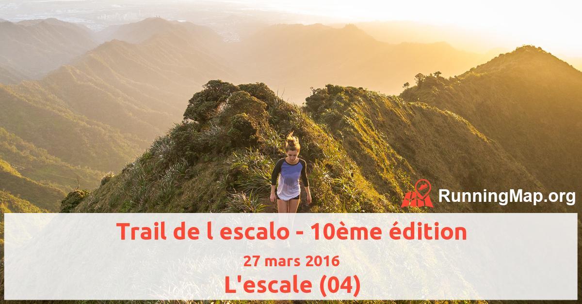 Trail de l escalo - 10ème édition