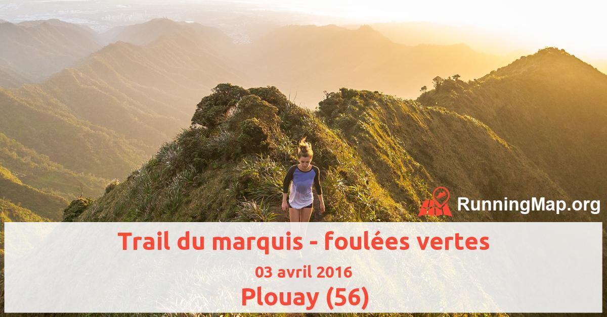 Trail du marquis - foulées vertes