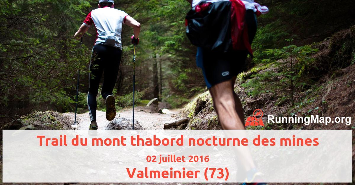 Trail du mont thabord nocturne des mines
