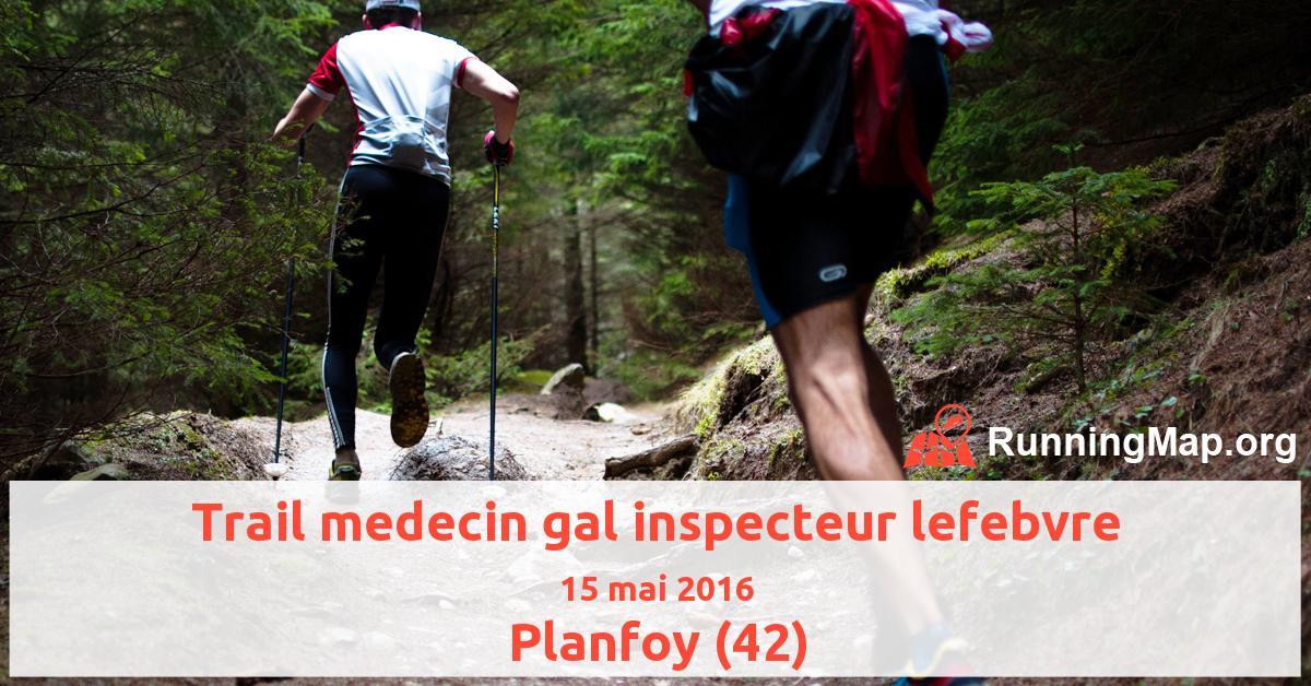 Trail medecin gal inspecteur lefebvre
