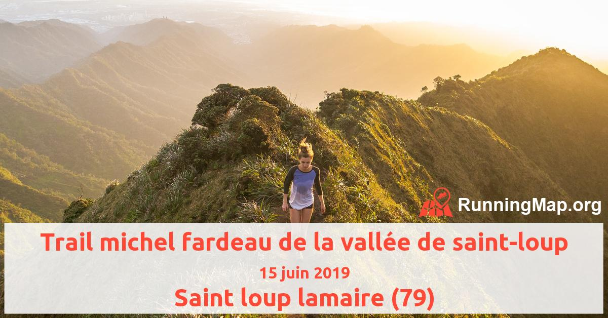 Trail michel fardeau de la vallée de saint-loup
