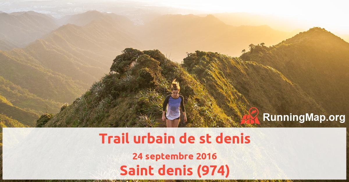 Trail urbain de st denis