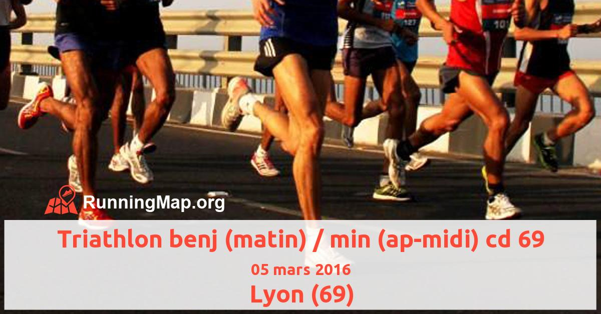 Triathlon benj (matin) / min (ap-midi) cd 69